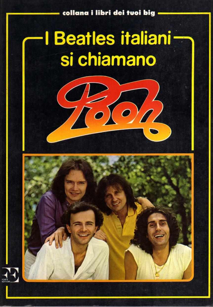 I Beatles italiani si chiamano Pooh