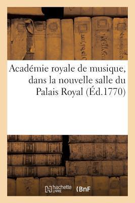 Académie Royale de Musique, Dans la Nouvelle Salle du Palais Royal