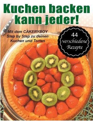 Kuchen backen kann jeder!