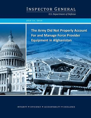 The Army Did Not Properly Account for and Manage Force Provider Equipment in Afghanistan