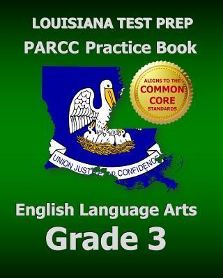 Louisiana Test Prep Parcc Practice Book English Language Arts Grade 3