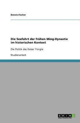 Die Seefahrt der frühen Ming-Dynastie im historischen Kontext