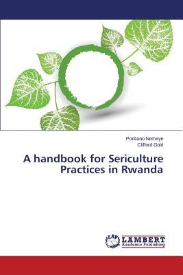 A handbook for Sericulture Practices in Rwanda