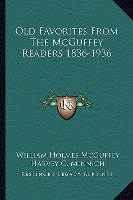 Old Favorites from the McGuffey Readers 1836-1936