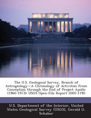 The U.S. Geological Survey, Branch of Astrogeology-A Chronology of Activities from Conception Through the End of Project Apollo (1960-1973)