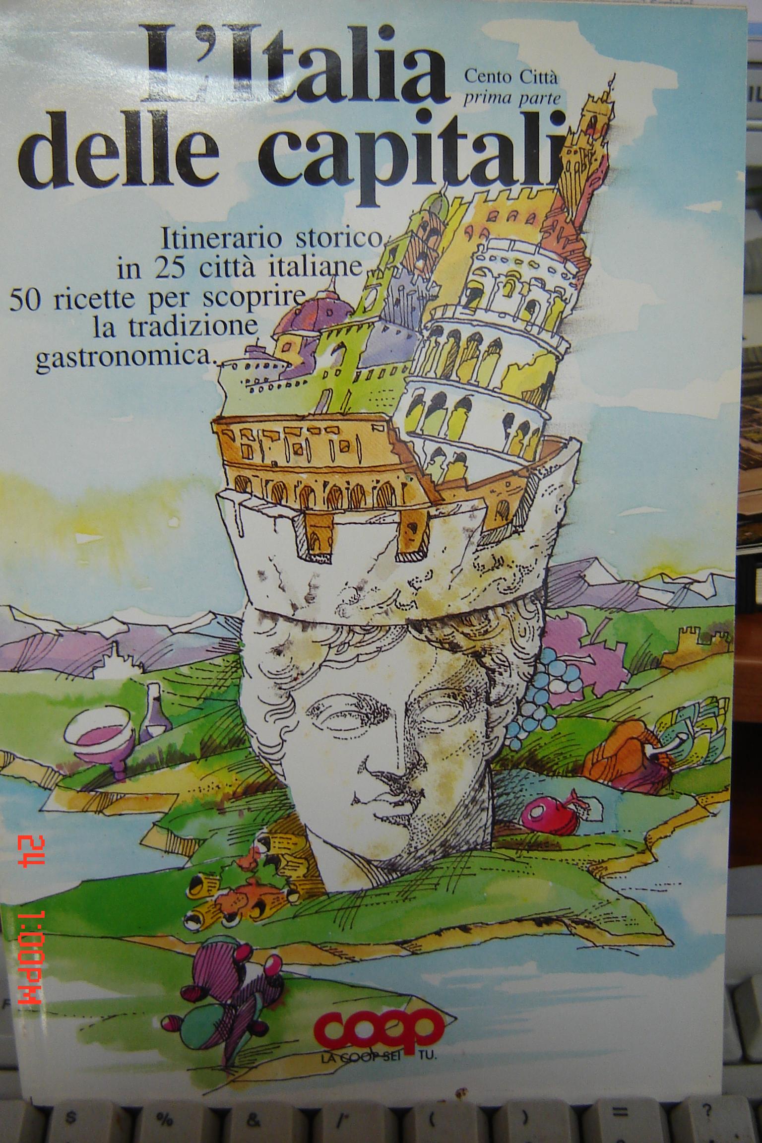 L'Italia delle capitali. Cento città - Prima parte