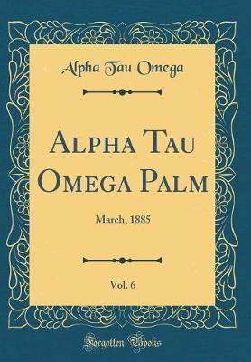 Alpha Tau Omega Palm, Vol. 6