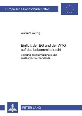 Einfluß der EG und der WTO auf das Lebensmittelrecht
