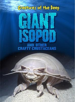 Giant Isopods and Other Crafty Crustaneans