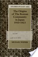The Origins of the Korean Community in Japan, 1910-1923