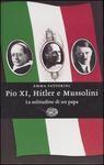 Pio XI, Hitler e Mussolini