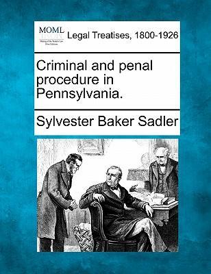 Criminal and Penal Procedure in Pennsylvania.