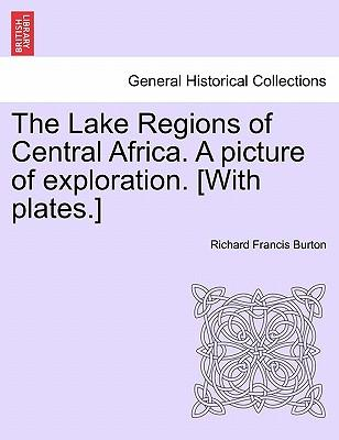 The Lake Regions of Central Africa. A picture of exploration. [With plates.]. Vol. II.