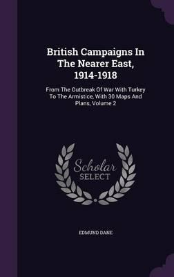 British Campaigns in the Nearer East, 1914-1918