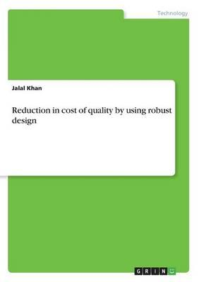 Reduction in cost of quality by using robust design