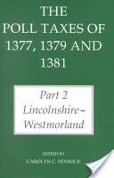 The Poll Taxes of 1377, 1379 and 1381: Part 2: Lincolnshire-Westmorland