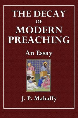 The Decay of Modern Preaching