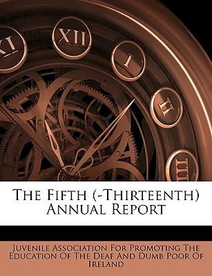 The Fifth (-Thirteenth) Annual Report
