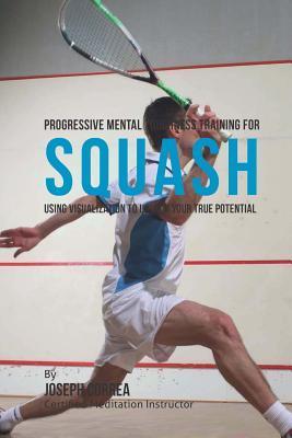 Progressive Mental Toughness Training for Squash