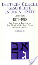 Deutsch-jüdische Geschichte in der Neuzeit: Umstrittene Integration 1871-1918