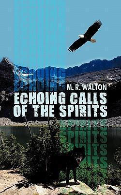 Echoing Calls of the Spirits