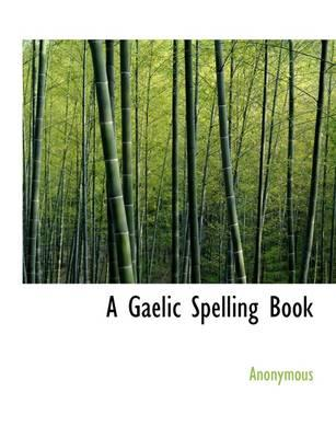 A Gaelic Spelling Book