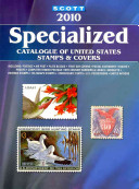 Scott 2010 Specialized Catalogue of United States Stamps and Covers