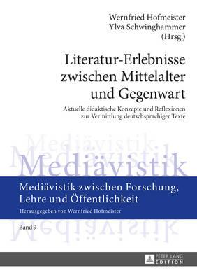 Literatur-erlebnisse Zwischen Mittelalter Und Gegenwart