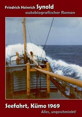 Seefahrt, Kümo 1969. Alles ungeschminkt!