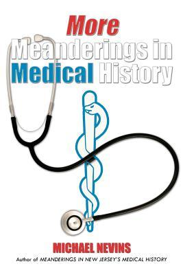 More Meanderings in Medical History