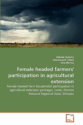 Female headed farmers' participation in agricultural extension