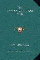 The Plays Of Gods And Men