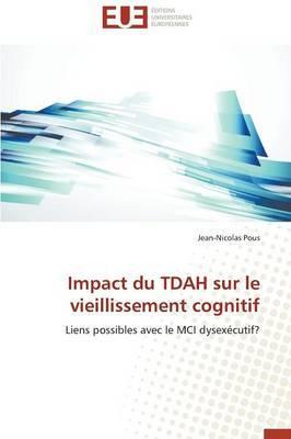 Impact du Tdah Sur le Vieillissement Cognitif