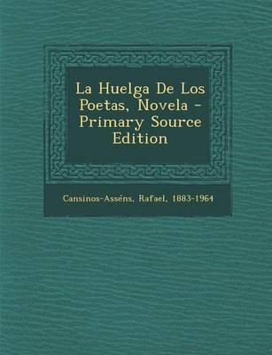 La Huelga de Los Poetas, Novela - Primary Source Edition