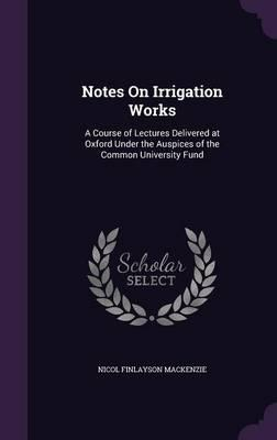 Notes on Irrigation Works