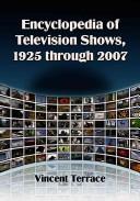 Encyclopedia of Television Shows, 1925 Through 2007