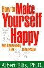 How to Make Yourself Happy and Remarkably Less Disturbable