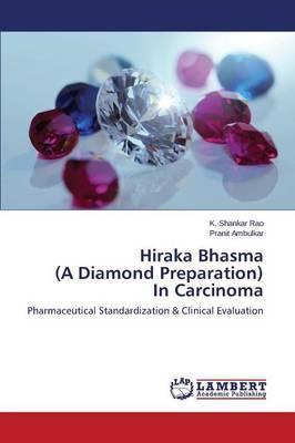 Hiraka Bhasma  (A Diamond Preparation)  In Carcinoma