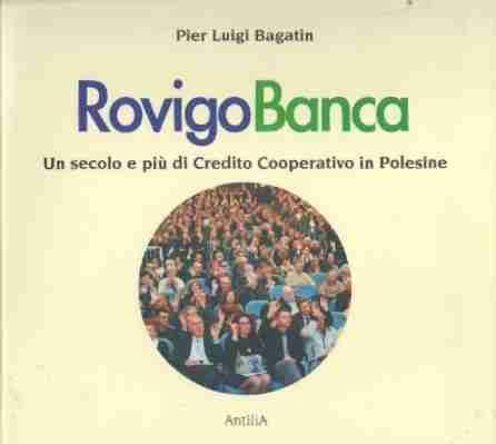 RovigoBanca. Un secolo e più di Credito Cooperativo in Polesine