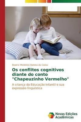Os conflitos cognitivos diante do conto Chapeuzinho Vermelho