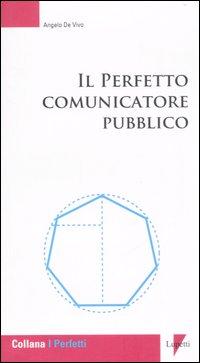 Il perfetto comunicatore pubblico
