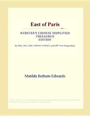 East of Paris (Webster's Chinese Simplified Thesaurus Edition)
