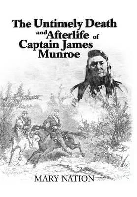 The Untimely Death and Afterlife of Captain James Munroe
