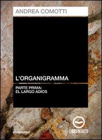 L'organigramma Vol. I - El largo adios