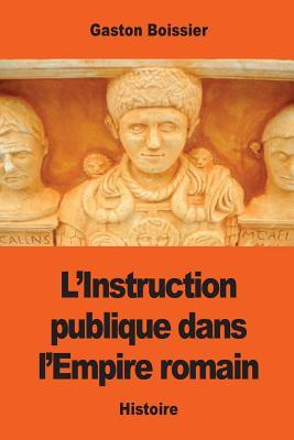 L'instruction Publique Dans L'empire Romain