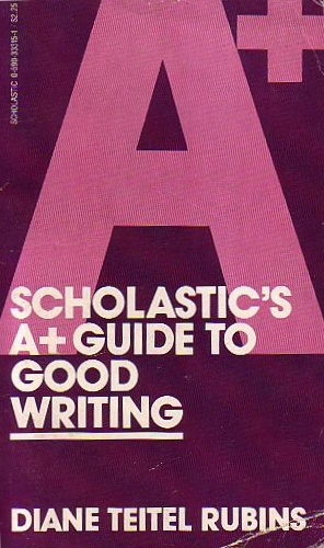 Scholastic's A+ Guide to Good Writing