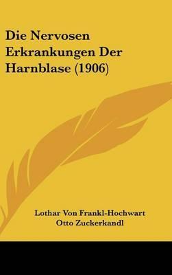 Die Nervosen Erkrankungen Der Harnblase (1906)