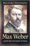 Max Weber and the Idea of Economic Sociology