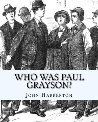 Who Was Paul Grayson...