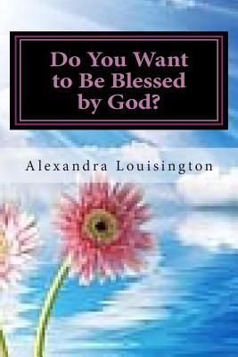 Do You Want to Be Blessed by God?